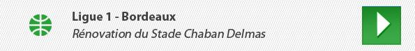 Ligue 1 - Bordeaux : Rénovation du Stade Chaban Delmas